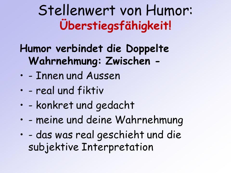 Stellenwert von Humor: Überstiegsfähigkeit!