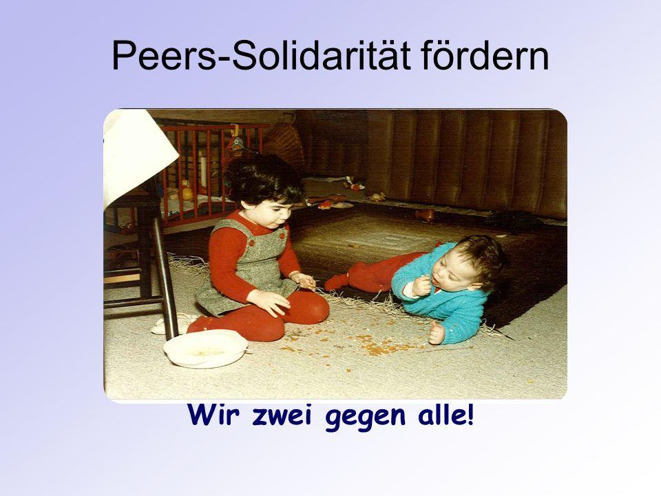 Peers-Solidarität fördern Wir zwei gegen alle!
