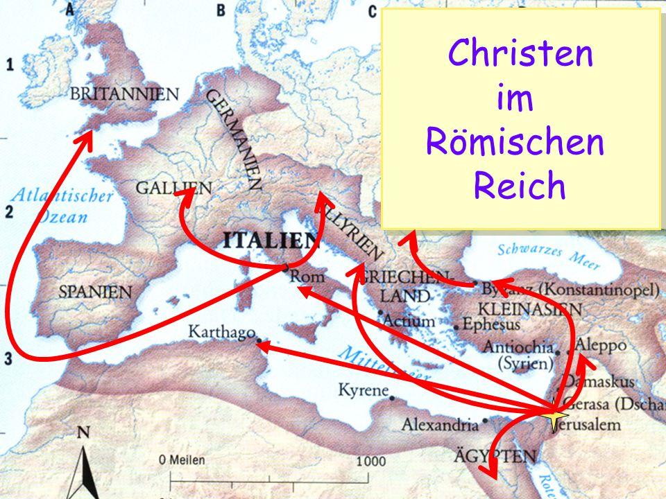 Das Römische Reich Christen im Römischen Reich