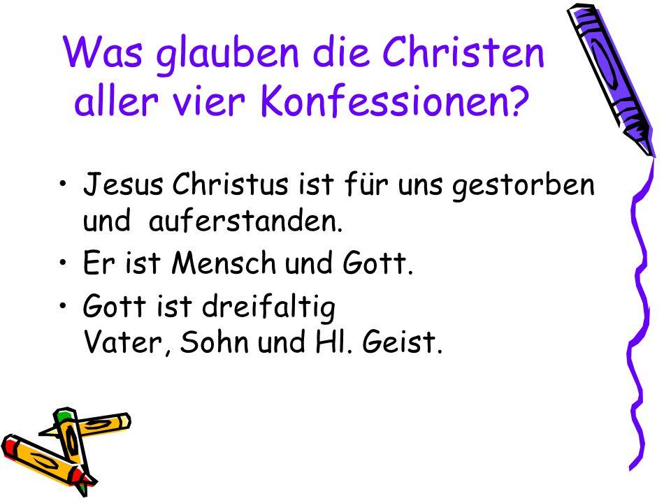 Was glauben die Christen aller vier Konfessionen