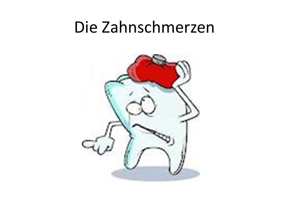 Die Zahnschmerzen