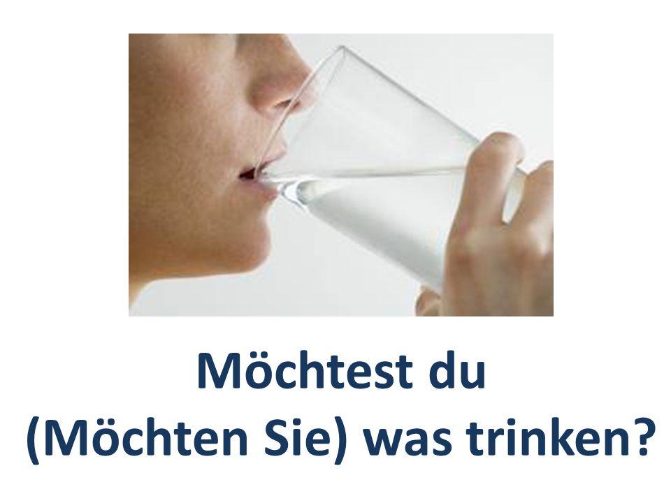 (Möchten Sie) was trinken