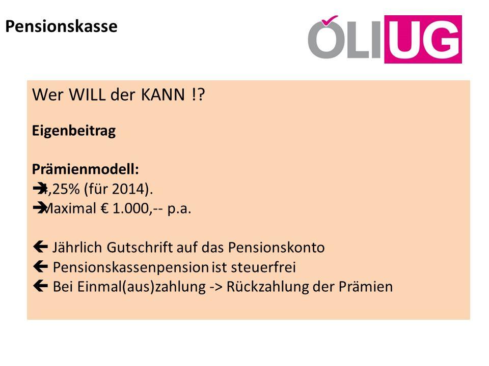 Pensionskasse Wer WILL der KANN ! Eigenbeitrag Prämienmodell:
