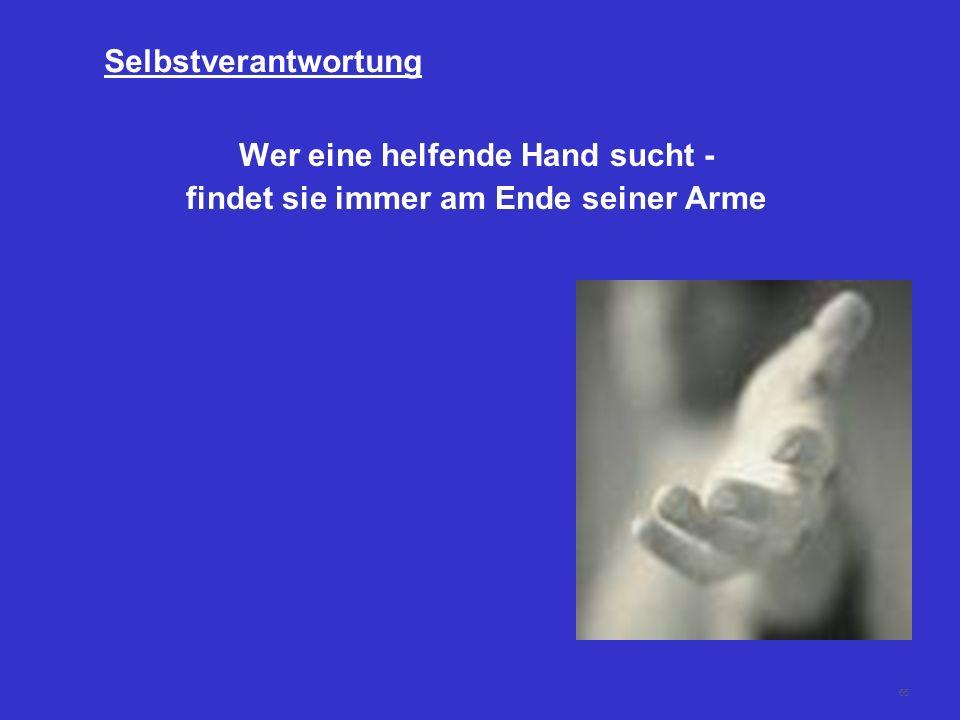 Wer eine helfende Hand sucht - findet sie immer am Ende seiner Arme