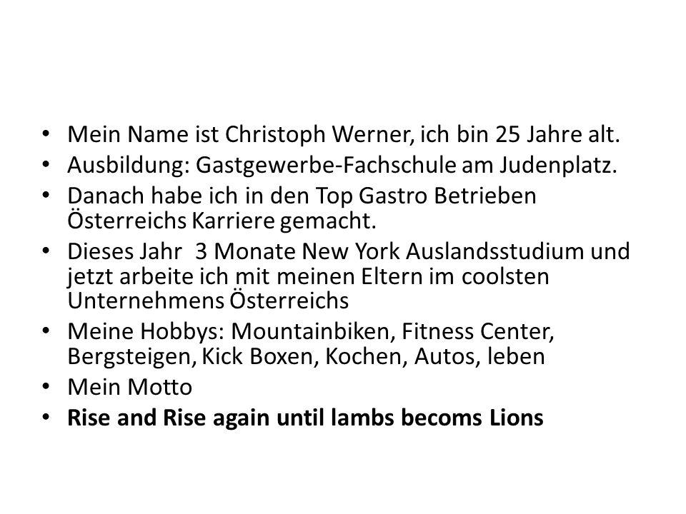Mein Name ist Christoph Werner, ich bin 25 Jahre alt.