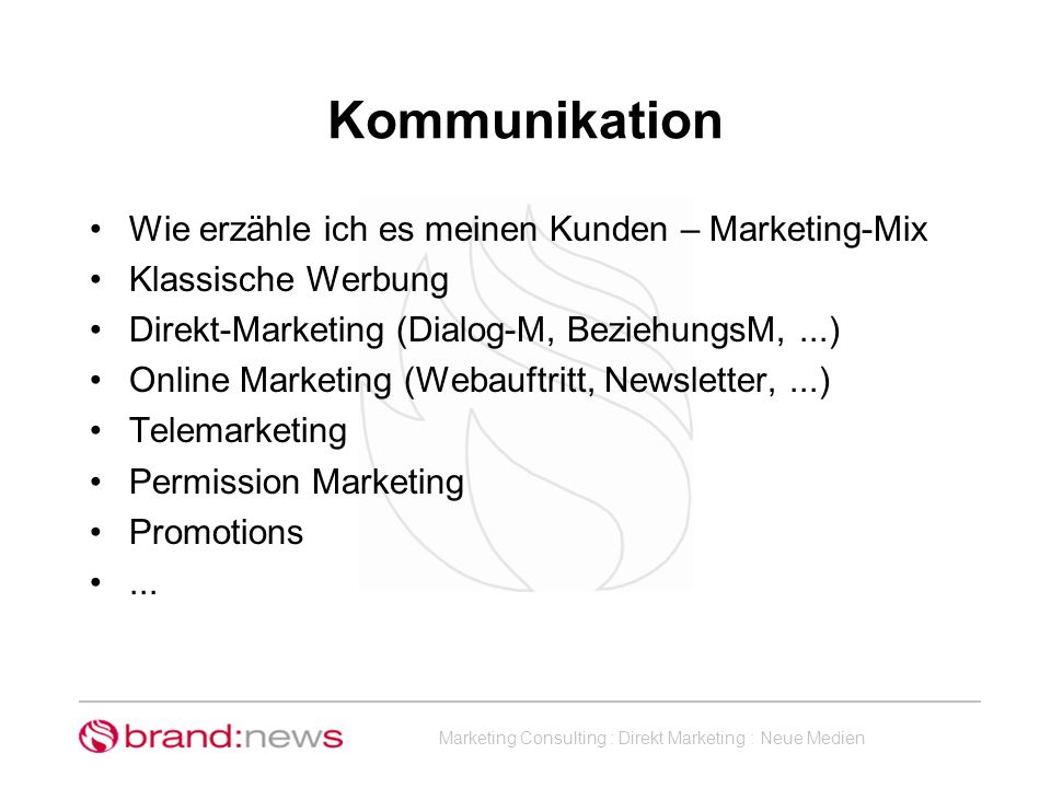 Kommunikation Wie erzähle ich es meinen Kunden – Marketing-Mix