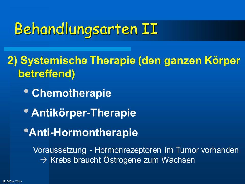 Behandlungsarten II 2) Systemische Therapie (den ganzen Körper betreffend) Chemotherapie. Antikörper-Therapie.