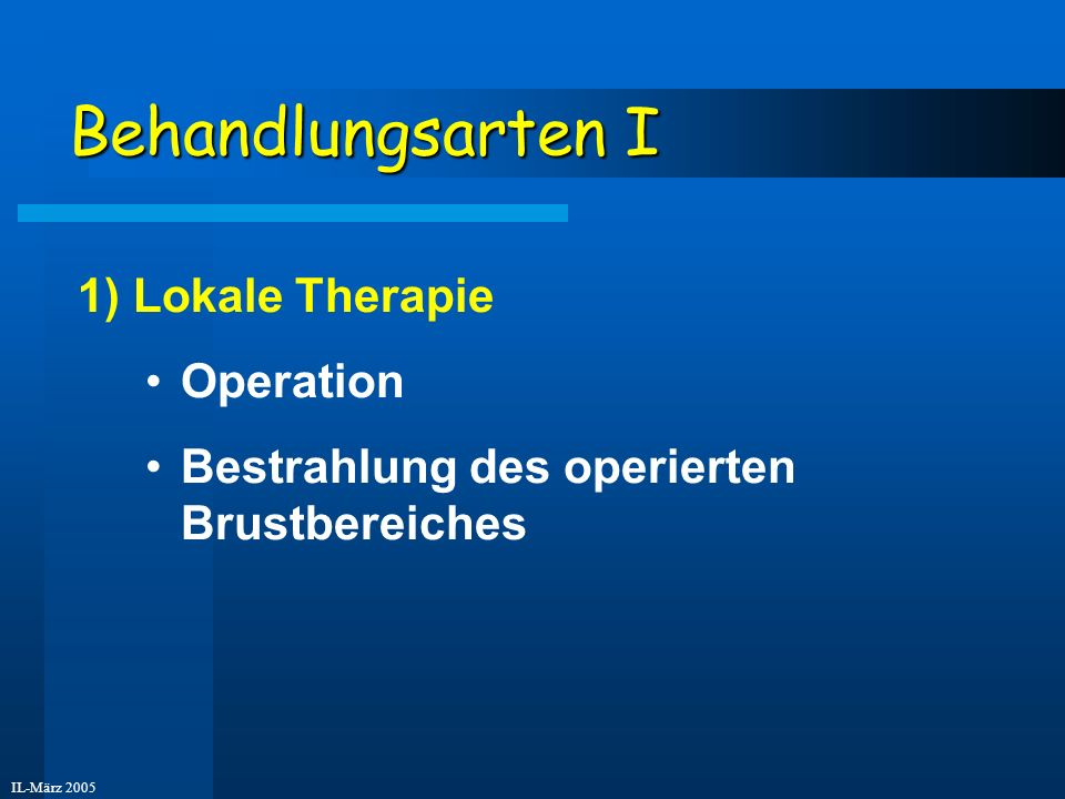 Behandlungsarten I 1) Lokale Therapie Operation
