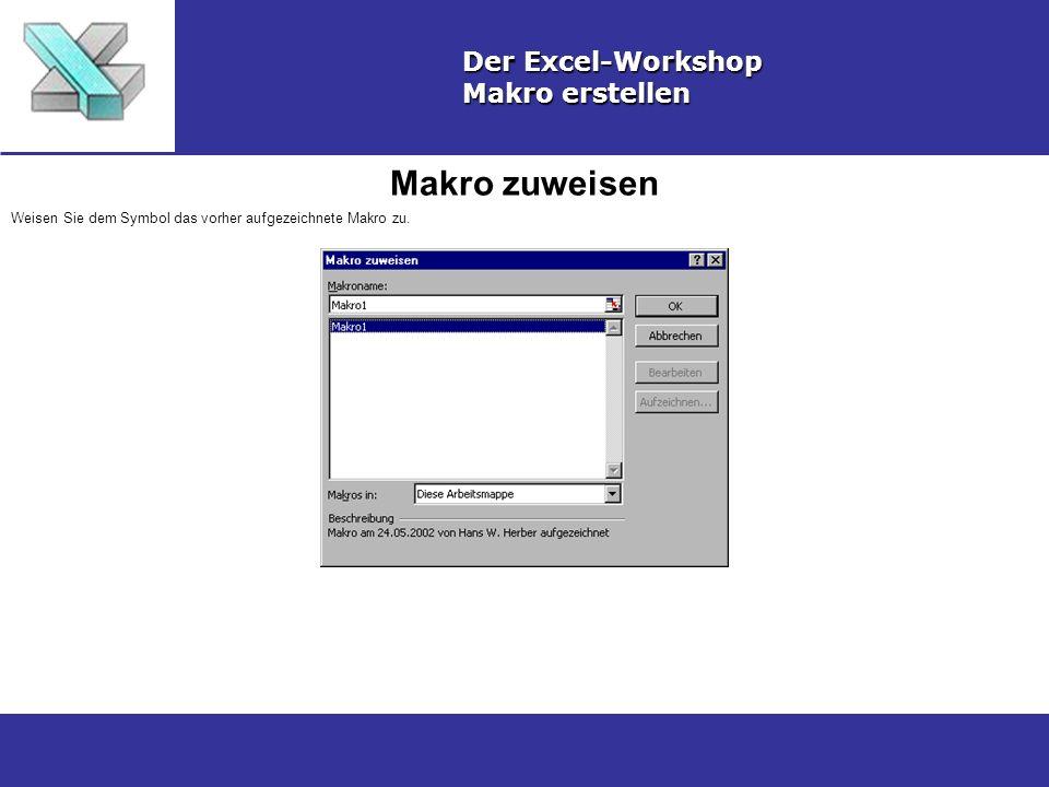 Makro zuweisen Der Excel-Workshop Makro erstellen