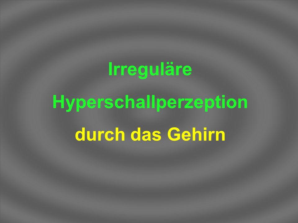Irreguläre Hyperschallperzeption