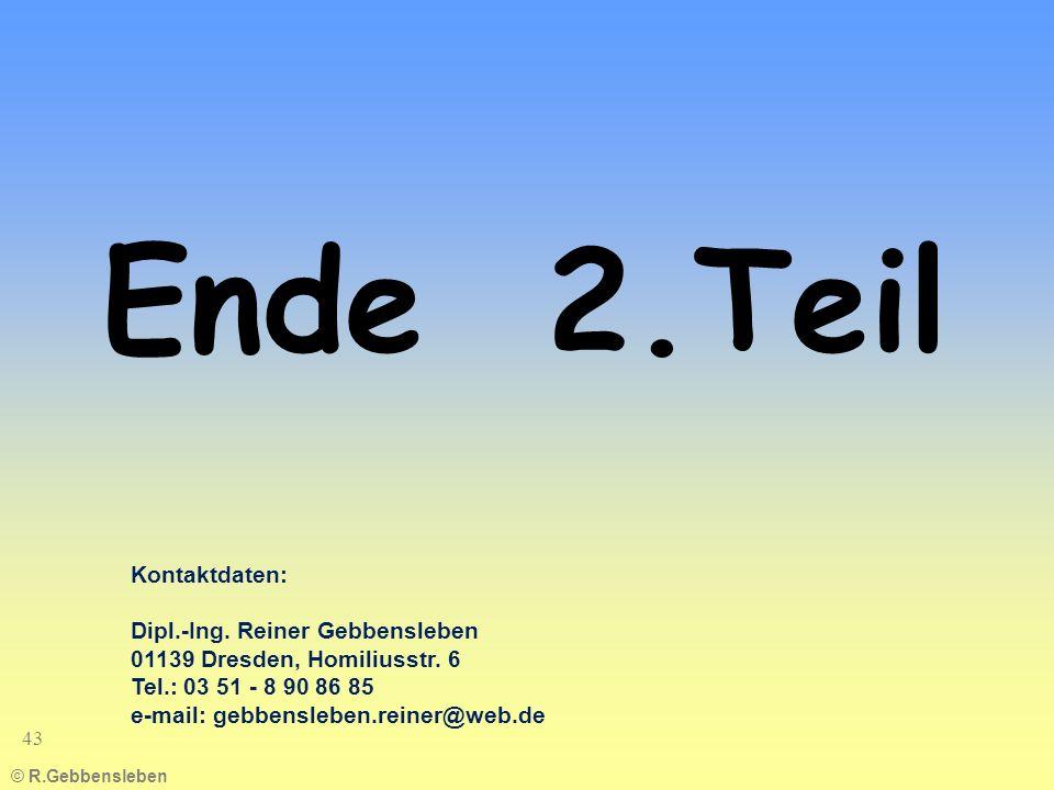 Ende 2.Teil Kontaktdaten: Dipl.-Ing. Reiner Gebbensleben