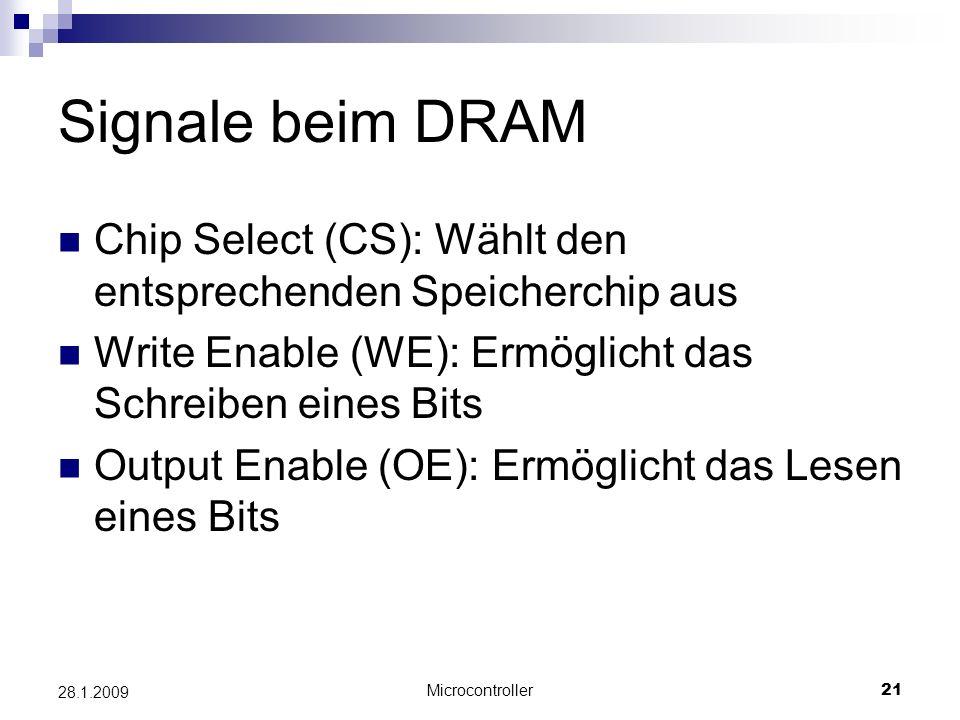 Signale beim DRAM Chip Select (CS): Wählt den entsprechenden Speicherchip aus. Write Enable (WE): Ermöglicht das Schreiben eines Bits.
