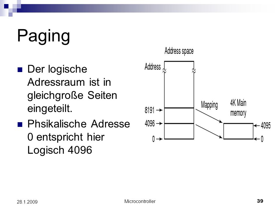 Paging Der logische Adressraum ist in gleichgroße Seiten eingeteilt.