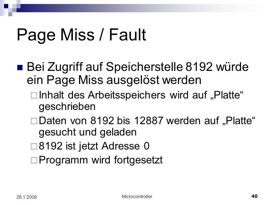 Page Miss / Fault Bei Zugriff auf Speicherstelle 8192 würde ein Page Miss ausgelöst werden.