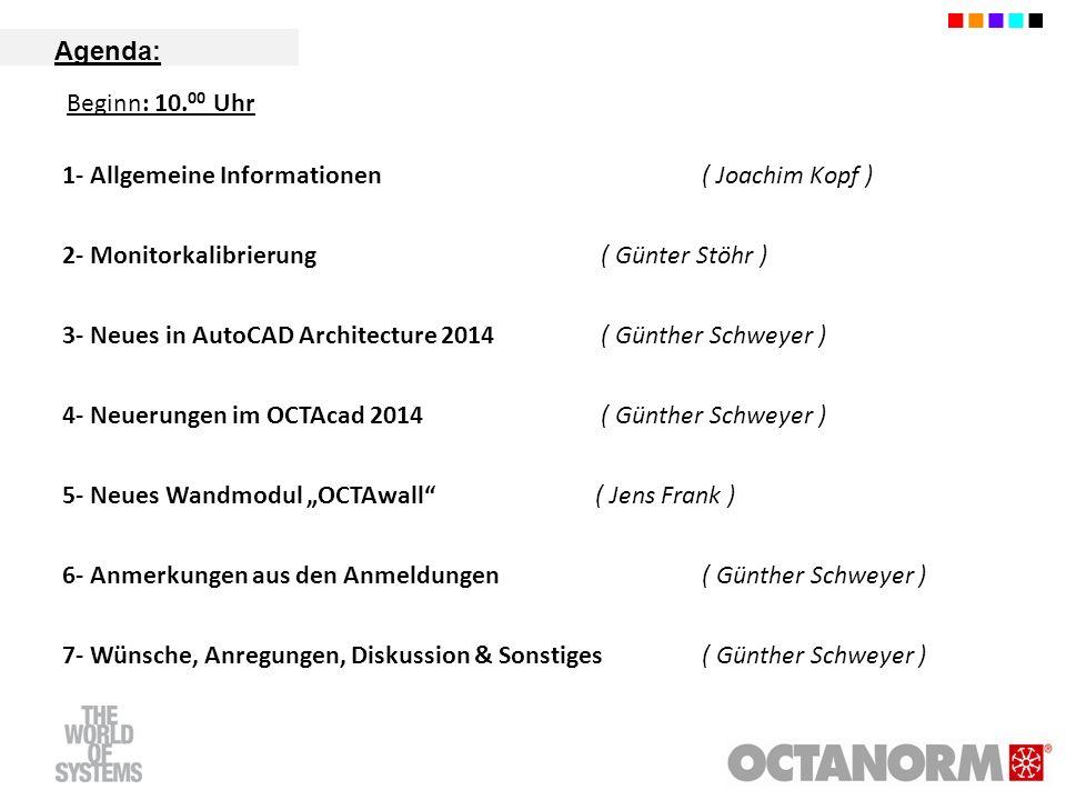 Agenda: Beginn: 10.00 Uhr. 1- Allgemeine Informationen ( Joachim Kopf ) 2- Monitorkalibrierung ( Günter Stöhr )