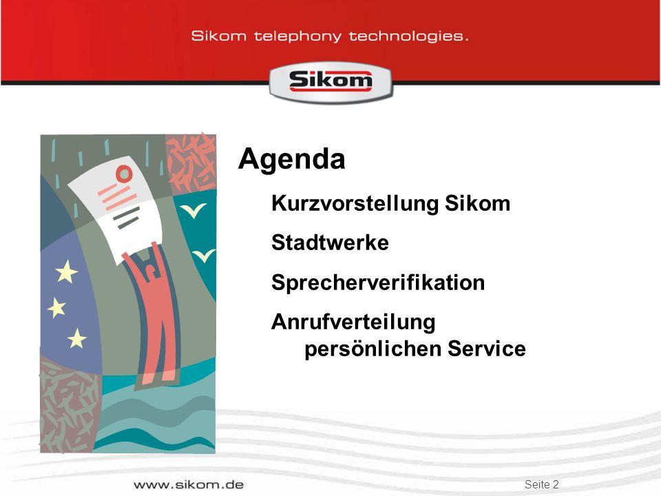 Agenda Kurzvorstellung Sikom Stadtwerke Sprecherverifikation