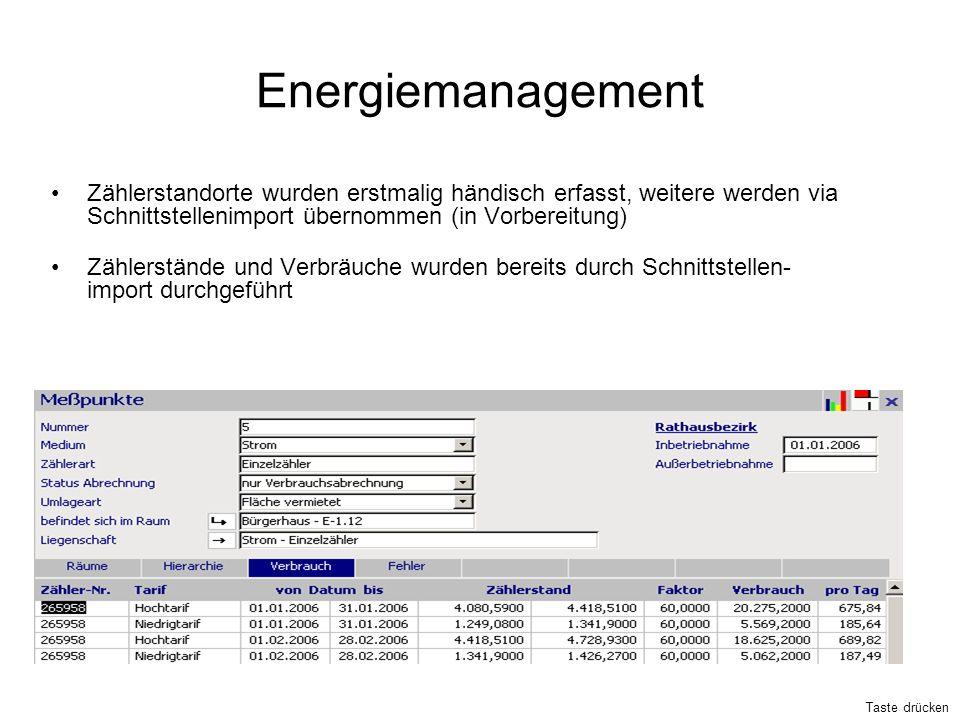 Energiemanagement Zählerstandorte wurden erstmalig händisch erfasst, weitere werden via Schnittstellenimport übernommen (in Vorbereitung)