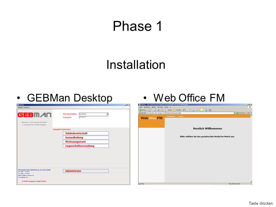 Phase 1 GEBMan Desktop Web Office FM Installation Taste drücken