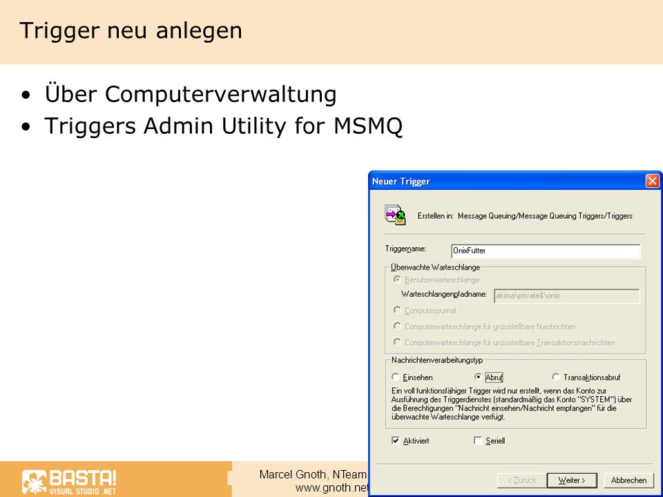 Trigger neu anlegen Über Computerverwaltung Triggers Admin Utility for MSMQ