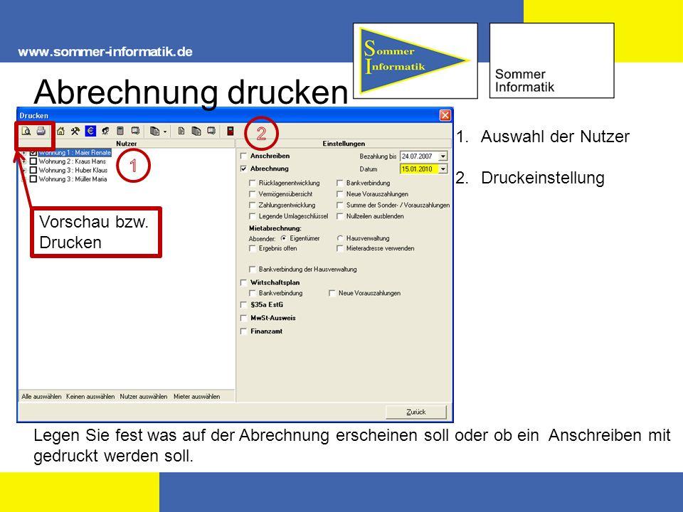 Abrechnung drucken 2 Auswahl der Nutzer Druckeinstellung 1
