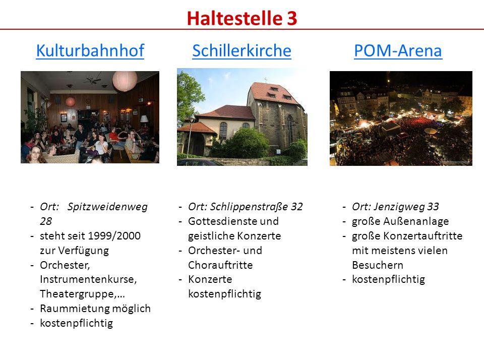 Haltestelle 3 Kulturbahnhof Schillerkirche POM-Arena