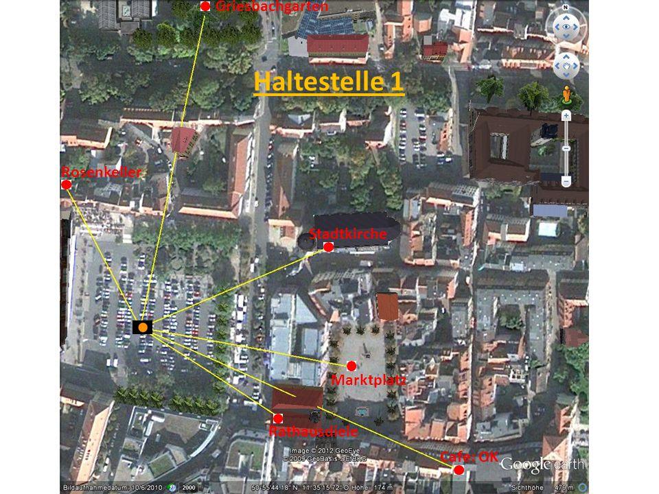 Haltestelle 1 Griesbachgarten Rosenkeller Stadtkirche Marktplatz