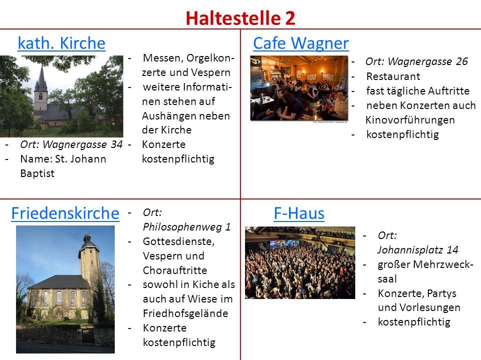 Haltestelle 2 kath. Kirche Cafe Wagner Friedenskirche F-Haus