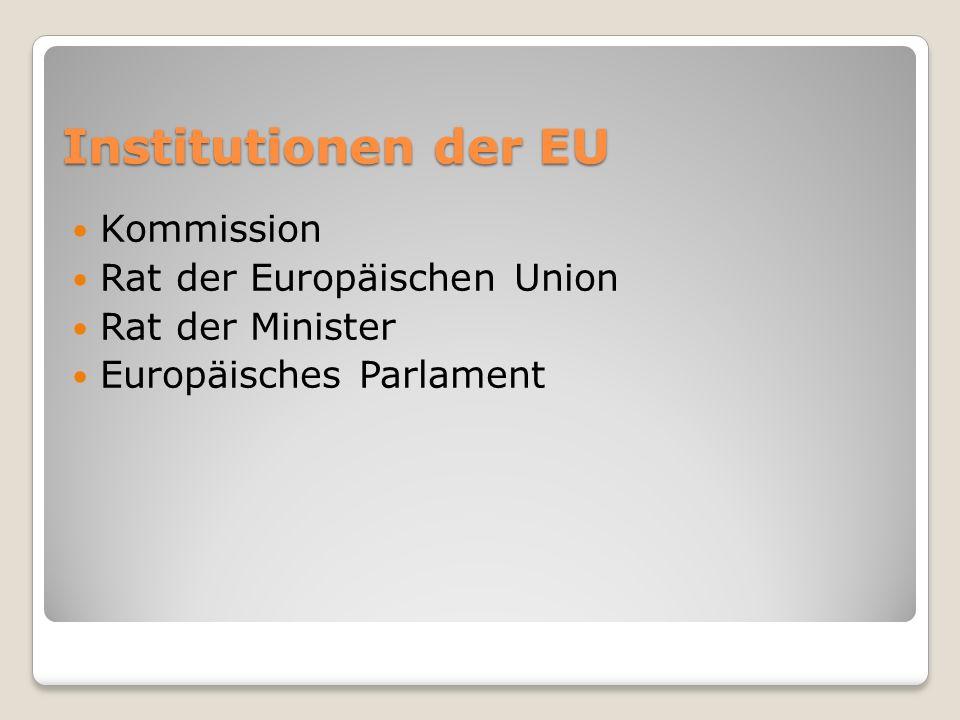 Institutionen der EU Kommission Rat der Europäischen Union