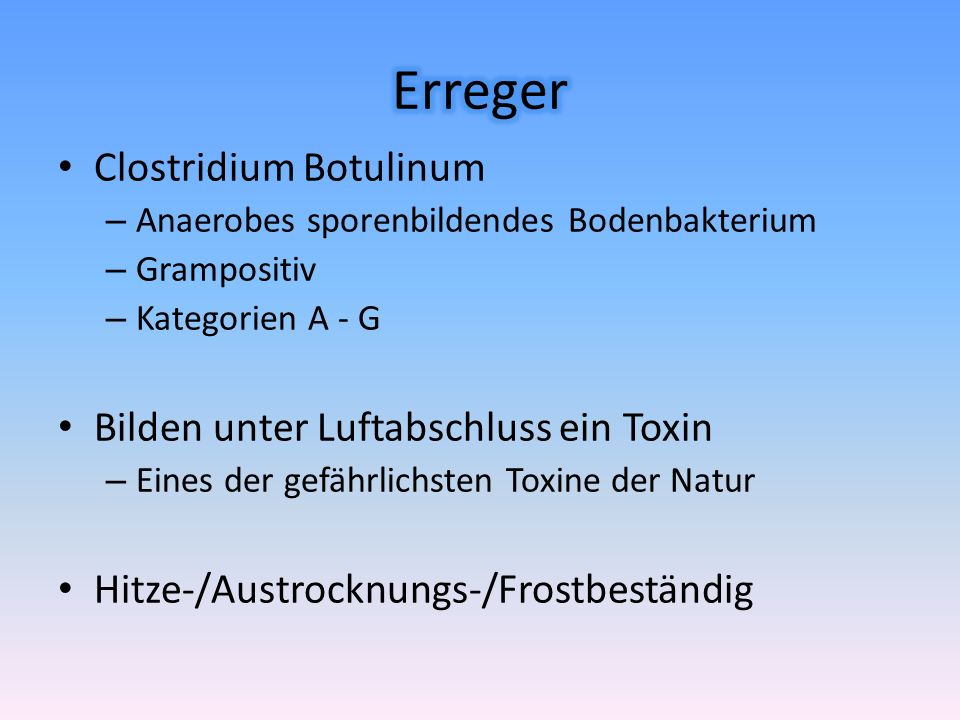 Erreger Clostridium Botulinum Bilden unter Luftabschluss ein Toxin