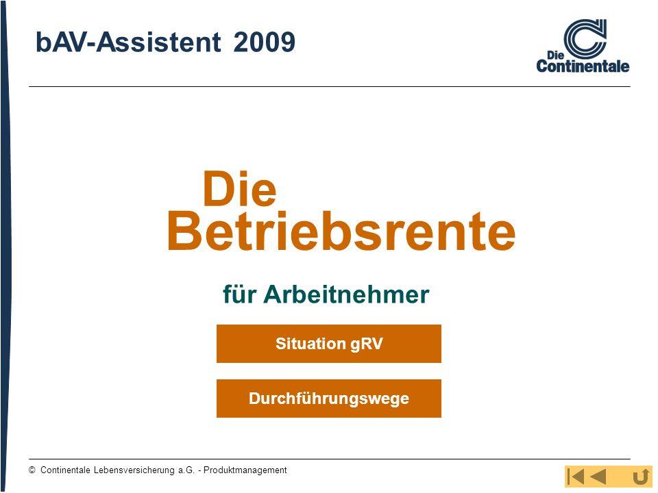 Betriebsrente Die bAV-Assistent 2009 für Arbeitnehmer Situation gRV