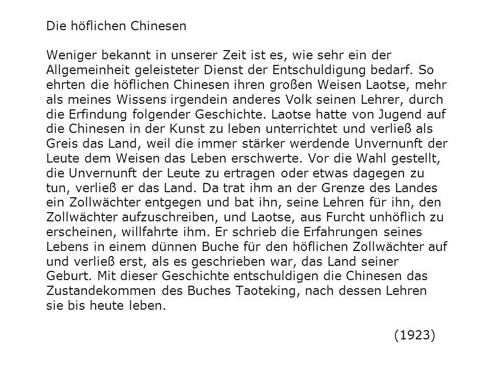 Die höflichen Chinesen Weniger bekannt in unserer Zeit ist es, wie sehr ein der Allgemeinheit geleisteter Dienst der Entschuldigung bedarf.