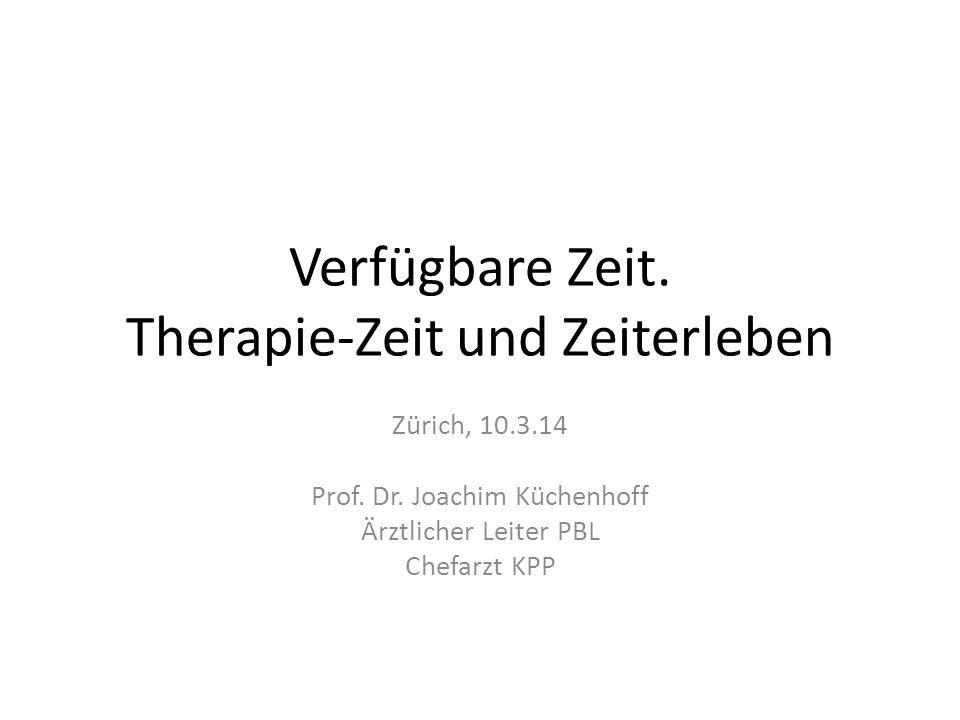 Verfügbare Zeit. Therapie-Zeit und Zeiterleben
