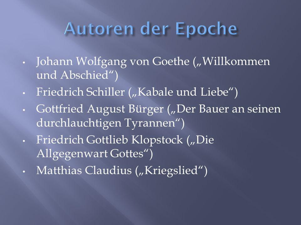 """Autoren der Epoche Johann Wolfgang von Goethe (""""Willkommen und Abschied ) Friedrich Schiller (""""Kabale und Liebe )"""