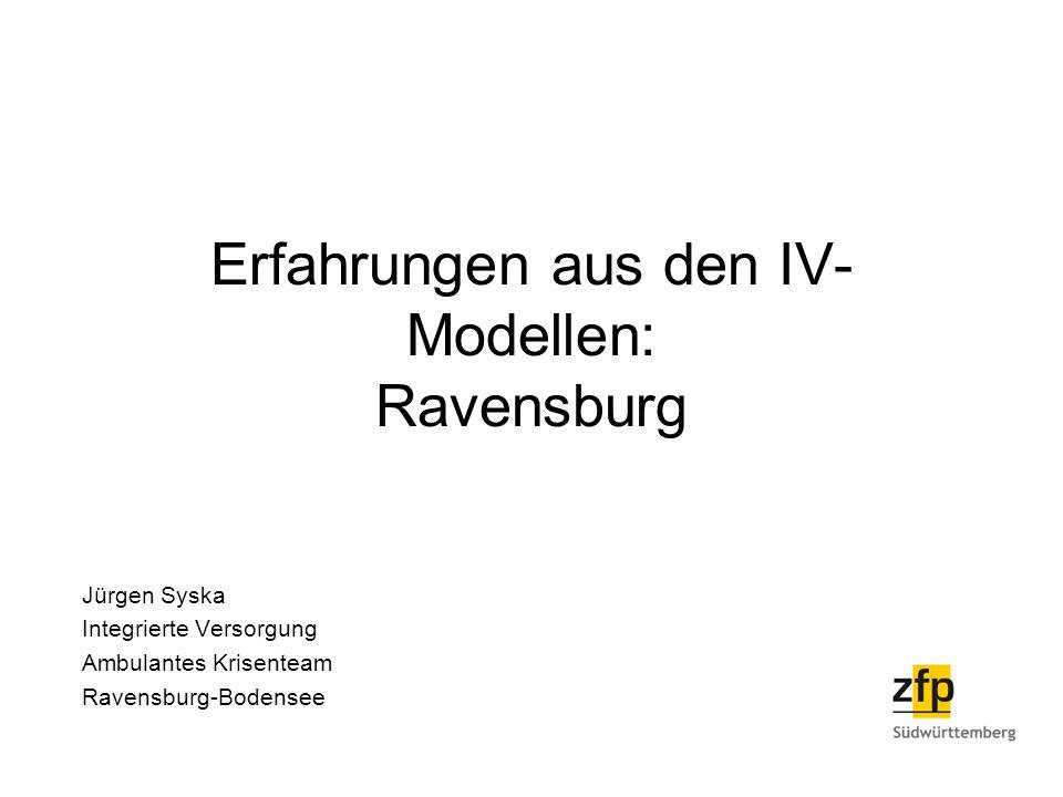 Erfahrungen aus den IV-Modellen: Ravensburg