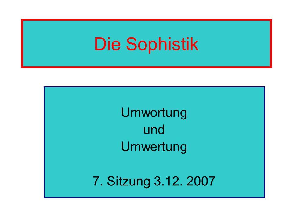 Umwortung und Umwertung 7. Sitzung 3.12. 2007