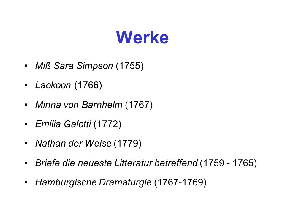 Werke Miß Sara Simpson (1755) Laokoon (1766) Minna von Barnhelm (1767)