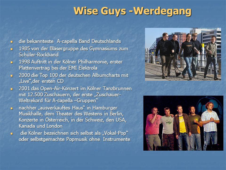 Wise Guys -Werdegang die bekannteste A-capella Band Deutschlands