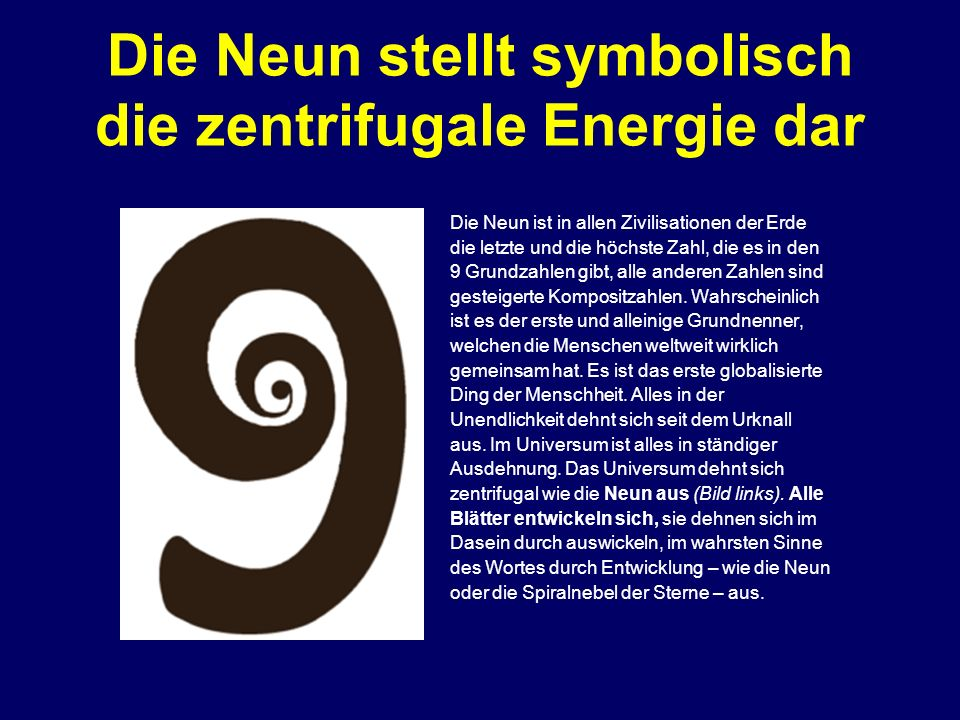Die Neun stellt symbolisch die zentrifugale Energie dar