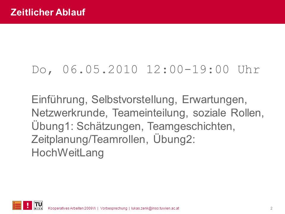 Zeitlicher Ablauf Do, 06.05.2010 12:00-19:00 Uhr.