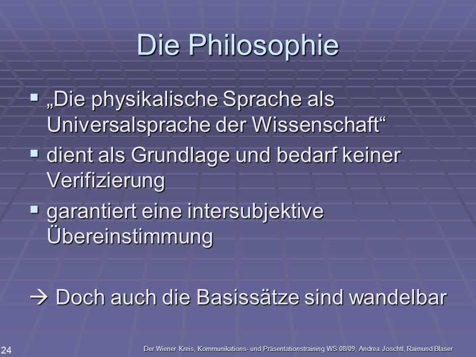 """Die Philosophie """"Die physikalische Sprache als Universalsprache der Wissenschaft dient als Grundlage und bedarf keiner Verifizierung."""