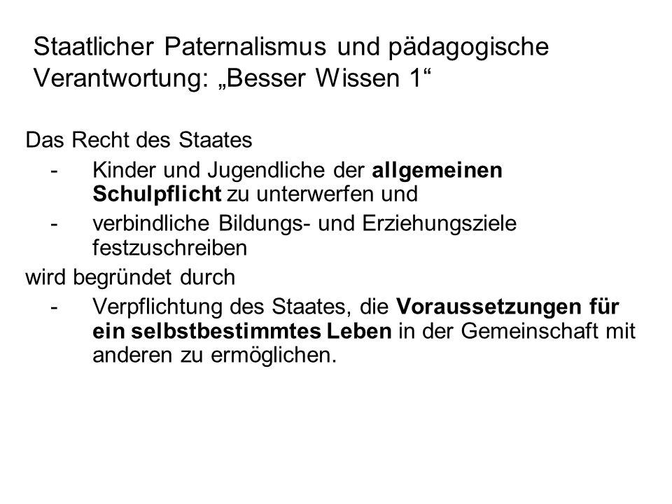 """Staatlicher Paternalismus und pädagogische Verantwortung: """"Besser Wissen 1"""