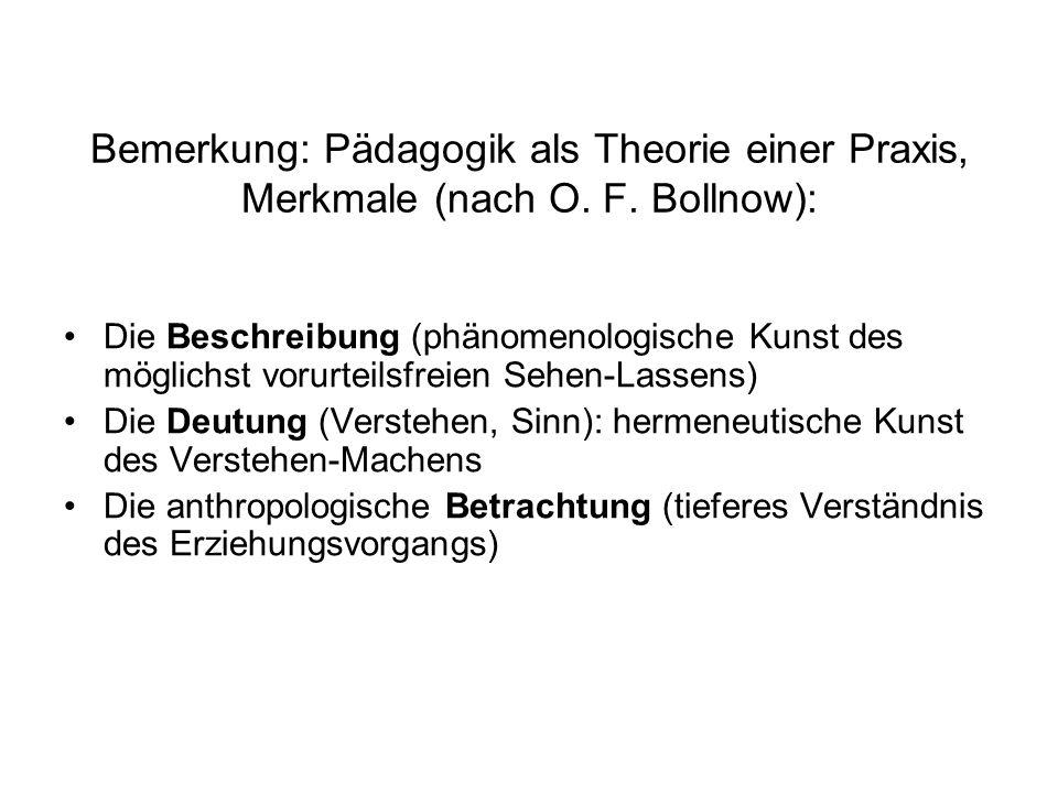 Bemerkung: Pädagogik als Theorie einer Praxis, Merkmale (nach O. F