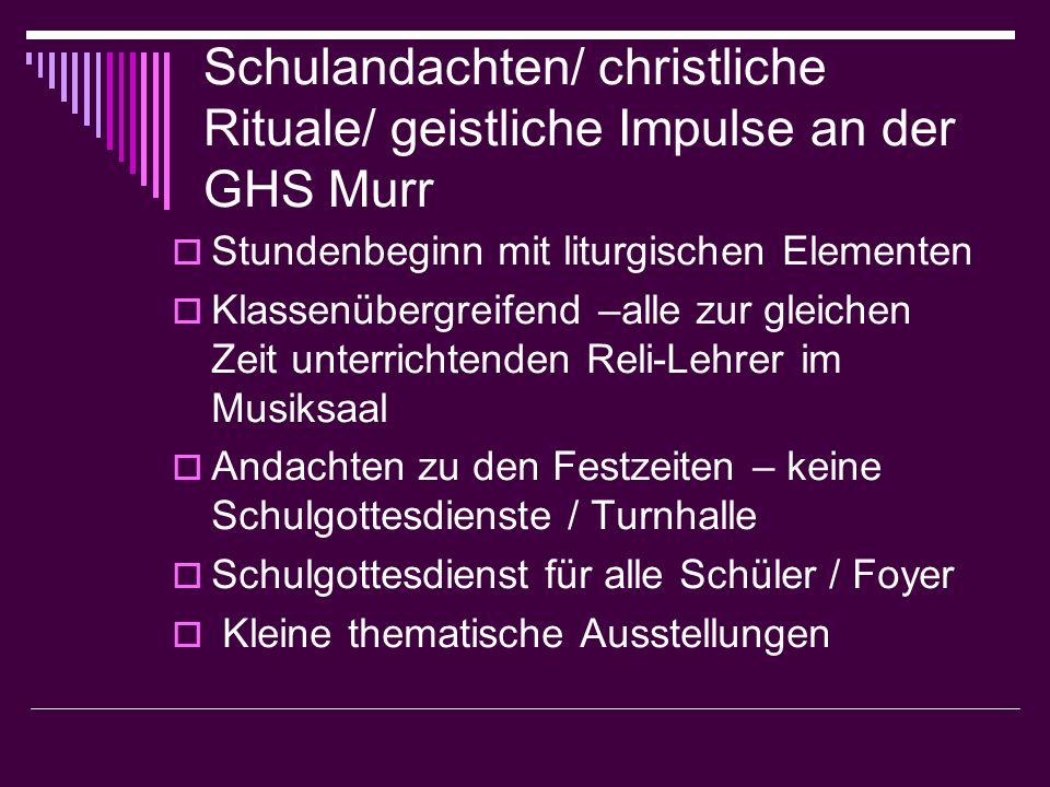 Schulandachten/ christliche Rituale/ geistliche Impulse an der GHS Murr