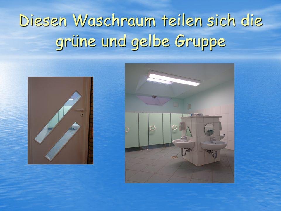 Diesen Waschraum teilen sich die grüne und gelbe Gruppe