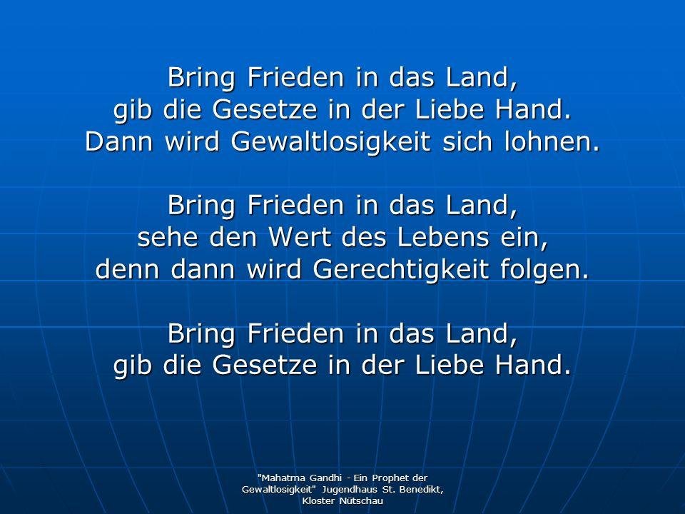 Bring Frieden in das Land, gib die Gesetze in der Liebe Hand.