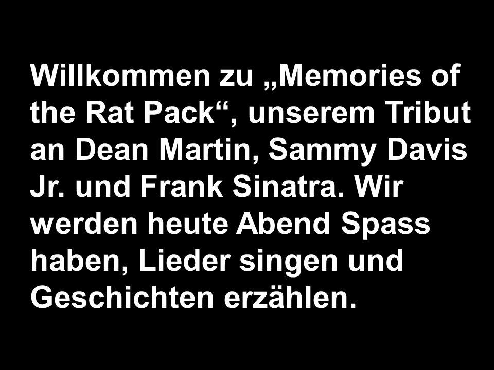 "Willkommen zu ""Memories of the Rat Pack , unserem Tribut an Dean Martin, Sammy Davis Jr."