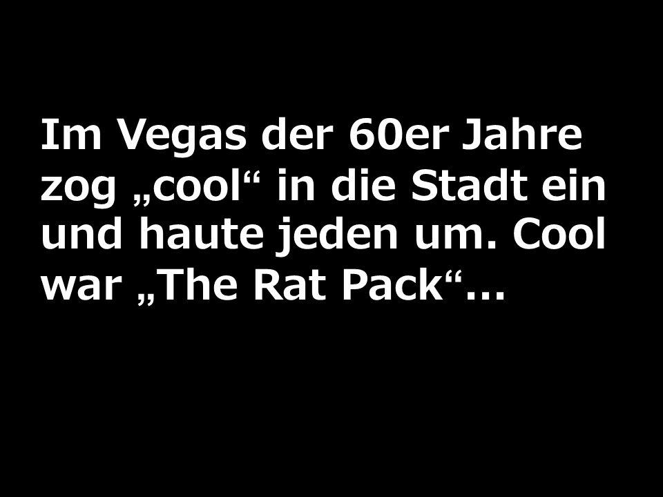 """Im Vegas der 60er Jahre zog """"cool in die Stadt ein und haute jeden um"""
