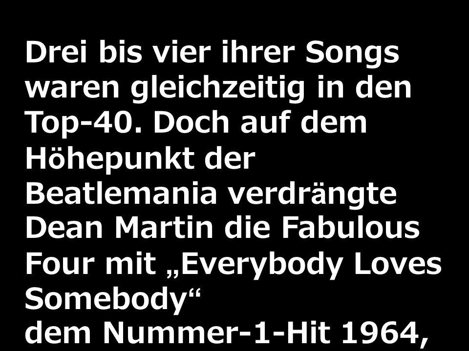 Drei bis vier ihrer Songs waren gleichzeitig in den Top-40