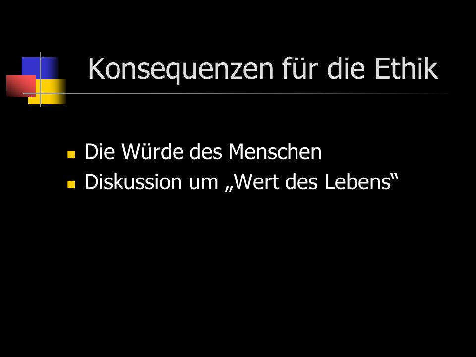 Konsequenzen für die Ethik