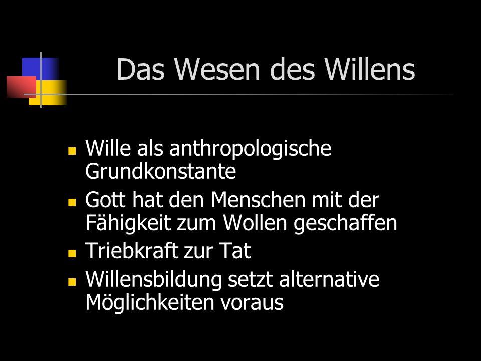 Das Wesen des Willens Wille als anthropologische Grundkonstante